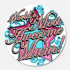 worlds most awesome mum Round Car Magnet