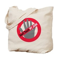 Dont Touch My Junk 3 Tote Bag