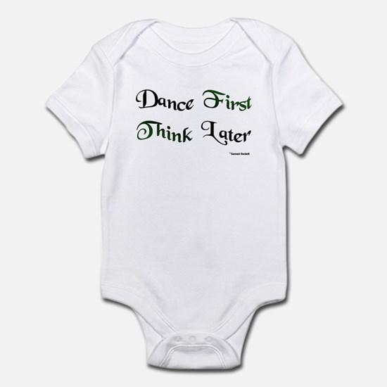 Dance First Think Later Infant Bodysuit