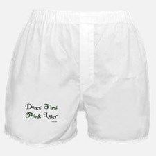 Dance First Think Later Boxer Shorts