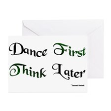 Dance First Think Later Greeting Cards (Pk of 10)