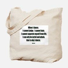 Why I Dance Tote Bag
