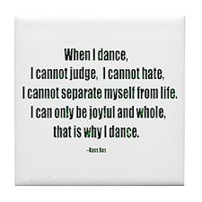 Why I Dance Tile Coaster