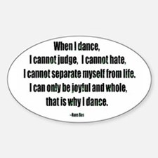 Why I Dance Oval Bumper Stickers