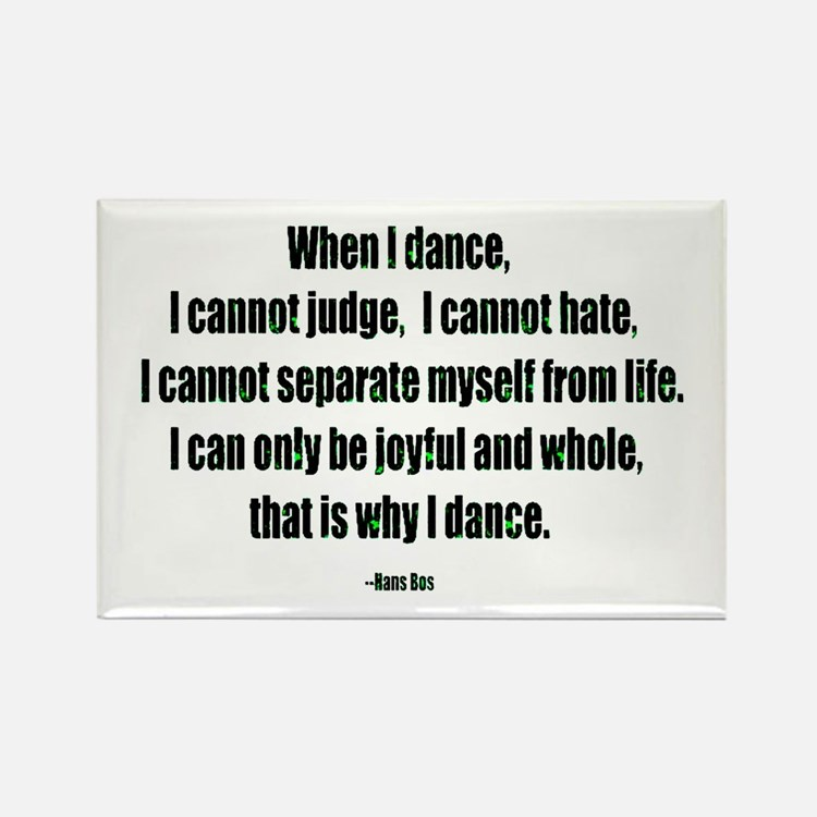 Why I Dance Rectangle Magnet