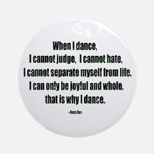 Why I Dance Ornament (Round)