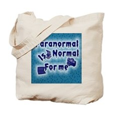 Paranormal is normal Tote Bag