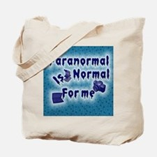 Paranormal is normal Tote Bag