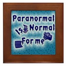 Paranormal is normal Framed Tile