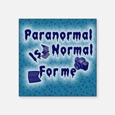 "Paranormal is normal Square Sticker 3"" x 3"""