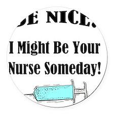 Be Nice - Nurse Round Car Magnet