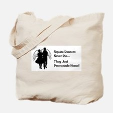 Square Dancers Never Die Tote Bag