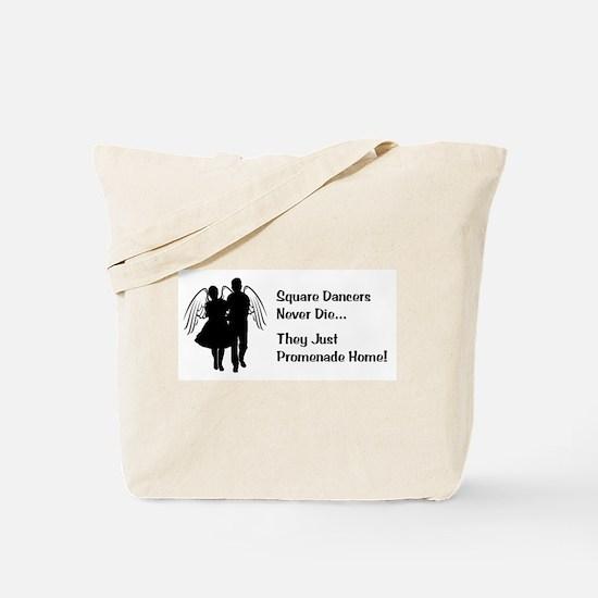 Square Dancers Never Die Tote Bag