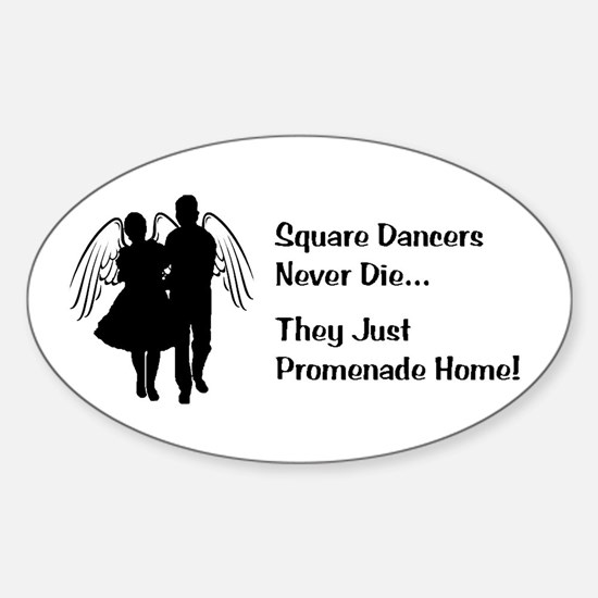 Square Dancers Never Die Sticker (Oval)