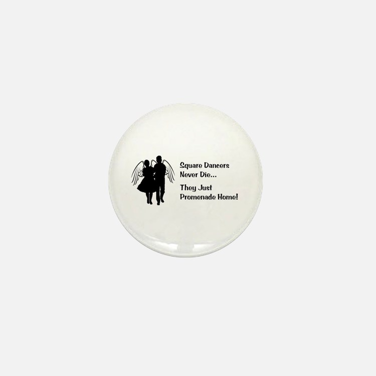 Square Dancers Never Die Mini Button (10 pack)
