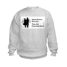 Square Dancers Never Die Sweatshirt