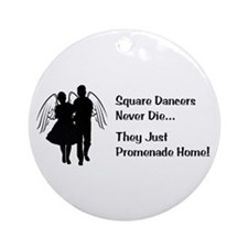 Square Dancers Never Die Ornament (Round)