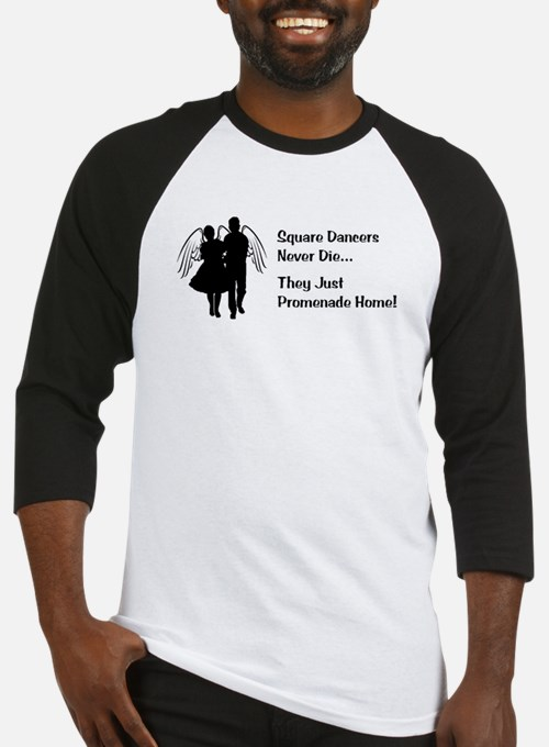 Square Dancers Never Die Baseball Jersey