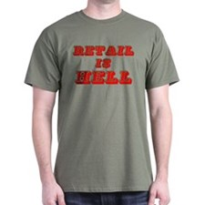 Retail is Hell T-Shirt