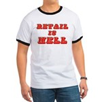 Retail is Hell Ringer T
