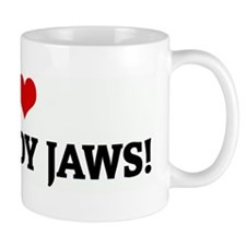 I Love BIG DADDY JAWS! Mug