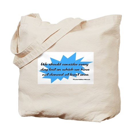 Day Lost Without Dancing Tote Bag