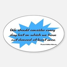 Day Lost Without Dancing Oval Decal