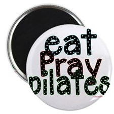 eat pray pilates 2 copy Magnet