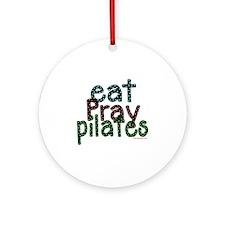 eat pray pilates 2 copy Round Ornament