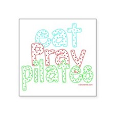 "eat pray pilates white copy Square Sticker 3"" x 3"""