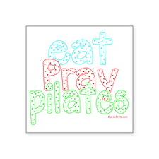 "eat pray pilates white copy Square Sticker 3"" x 3"""
