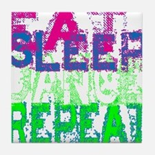 eat sleep dance repeat for black copy Tile Coaster