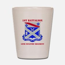 1-18TH INFANTRY RGT WITH TEXT Shot Glass