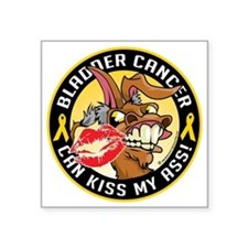"""Bladder-Cancer-Can-Kiss-My- Square Sticker 3"""" x 3"""""""