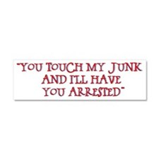 Touch My JUnk Car Magnet 10 x 3