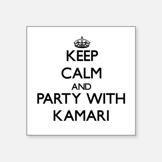 Keep Calm and Party with Kamari Sticker