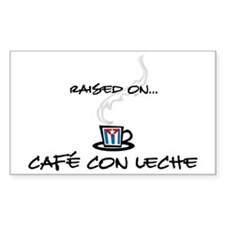 Raised on Café con Leche Rectangle Decal