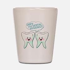 2teethobeyhygienist2 Shot Glass