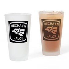 HechaEnJalos Drinking Glass