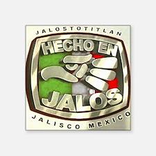 "HechoEnJalos Square Sticker 3"" x 3"""