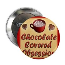 "Chocolate Covered Obsession greeting  2.25"" Button"