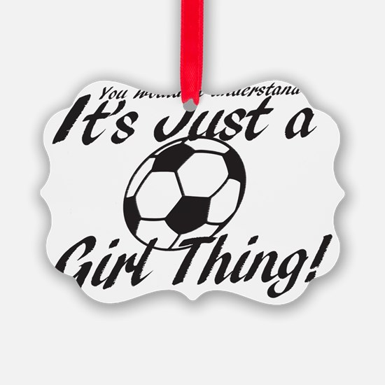 Soccer Girl Thing Ornament