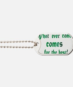 what ever comes.. Dog Tags