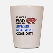 Party Until Swedish Meatballs Shot Glass