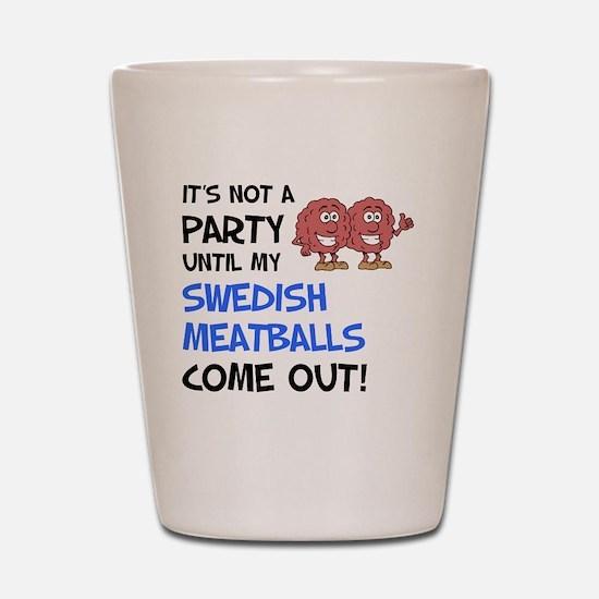 Party Until Swedish Meatballs Shot Glass