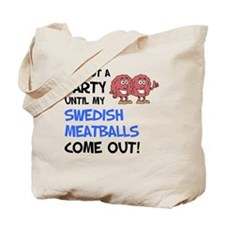 Party Until Swedish Meatballs Tote Bag