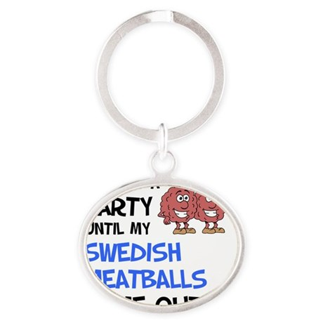 Party Until Swedish Meatballs Oval Keychain