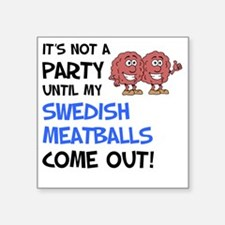 """Party Until Swedish Meatbal Square Sticker 3"""" x 3"""""""