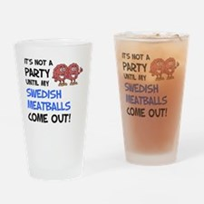 Party Until Swedish Meatballs Drinking Glass
