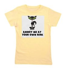 annoy me at your own risk copy Girl's Tee